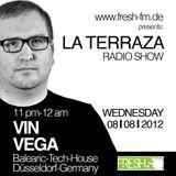 Vin Vega - La Terraza Radio Show (08.08.2012)