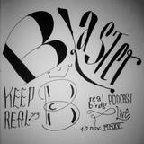 Live rec Blaster B - 10 november 2016