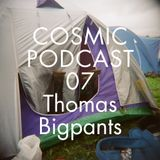 Cosmic Delights Podcast - 07 Thomas Bigpants