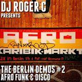 DJ Roger C - The Berlin Demos #2 - Afro Funk & Disco