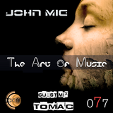 The Art of Music 077 with John Mig - Guest Mix Tomac