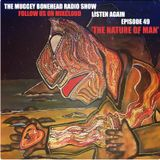 THE MUGGEY BONEHEAD RADIO SHOW, EPISODE 49. 'THE NATURE OF MAN'