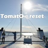 TomatO-reset- Trance  JULY/4/2018