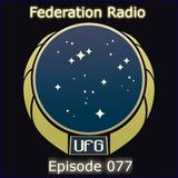 Federation Radio :: Episode 077