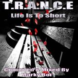 Marky Boi - T.R.A.N.C.E - Life Is To Short