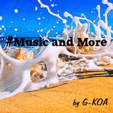 #Music and More by G-KOA
