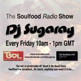 14.02.14 - Soulfood Xtra Radio Show | DjSugaray | TSOL Radio