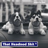 Gee - That Headnod Shit²