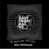 In Motion Special 24 with Basy Tropikalne @Radio Luz 31-08-2018