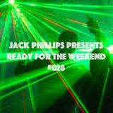 Jack Phillips Presents Ready for the Weekend #028