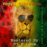 Reggae Vibration By Dj E Love