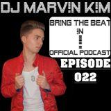 DJ MARV!N K!M - BR!NG THE BEAT !N Official Podcast [Episode 022]
