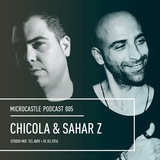 microcastle podcast 005 // Chicola & Sahar Z - Studio Mix | Tel Aviv 01.03.2016