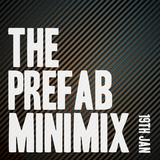 Prefab Minimix - 19th January 2013