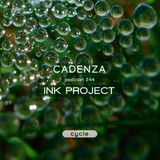 Cadenza Podcast | 244 - Ink Project (Cycle)