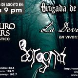 Brigada con   Geuro Mars, La Devoción  y desde México Gorgonas 25-8-16