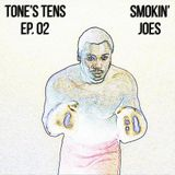 Tone's Tens - Episode 2: Smokin' Joes