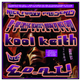 KOOL KEITH - G.O.A.T. THE GREATEST OF ALL TIME - THA ALBUM BY NICK FURYY