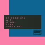 Ride Radio 015 with Myon + Eskai Guest Mix