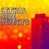 Lethal Side Defects