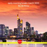early morning breaks march 2015