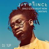 Smile Good Right Now: Jay Prince Mixtape
