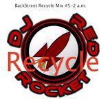 DjRedRocket-Backstreet Recycle Mix #5-2 a.m.
