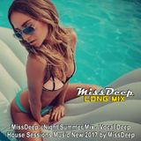 MissDeep ♦ Night Summer Mix ♦ Vocal Deep House Sessions Music New 2017 ♦ by MissDeep