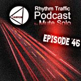 Rhythm Traffic Radio Show by Mute Solo episode 46