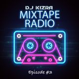 Mixtape Radio Episode #3 With DJ Kizra