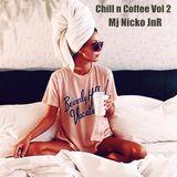 Chill n Coffee Vol 2  @Mj Nicko JnR