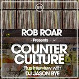 Rob Roar Presents Counter Culture. The Radio Show 011 (Guest Ibiza's Jason Bye)