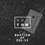 Baptism Of DDJ-SX
