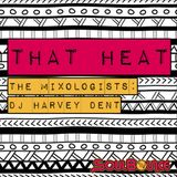 SoulBounce Presents The Mixologists: dj harvey dent's 'That Heat'