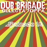 DUB BRIGADE EPISODE 16 - King Toppa