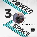 Power Space 3: Dirty Dave