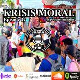 Episode 22 - Krisis Moral