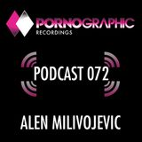 Pornographic Podcast 072 with Alen Milivojevic