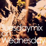 Tuesdaymix on Wednesday