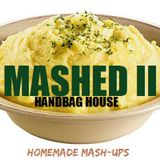 Handbag House - MASHED II (Homemade Mash-ups)