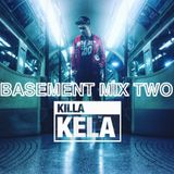 Killa Kela - Basement mix 2