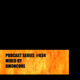 Podcast #034 Mixed By DmønCøre