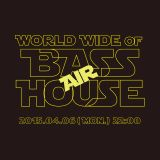 "Promo Mix for ""WORLD WIDE OF BASS HOUSE"" at AIR, Tokyo, 2015-04-06"