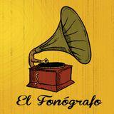 EL FONÓGRAFO-MÚSICA PARA RECORDAR