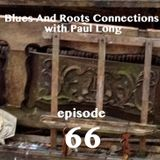 Blues And Roots Connections, with Paul Long: episode 66