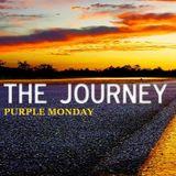 Purple Monday - The Journey