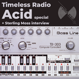 Tunnel Club - Timeless Radio Show 17 (March 2020) - Acid Special + Sterling Moss