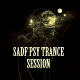 SADF-Psychedelic Trance Session #1