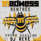 dj Reke - Madness Promo Session - Sept´19