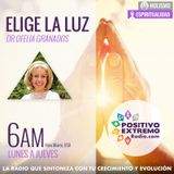 ELIGE LA LUZ  Dra OFELIA GRANADOS       11-20-2017